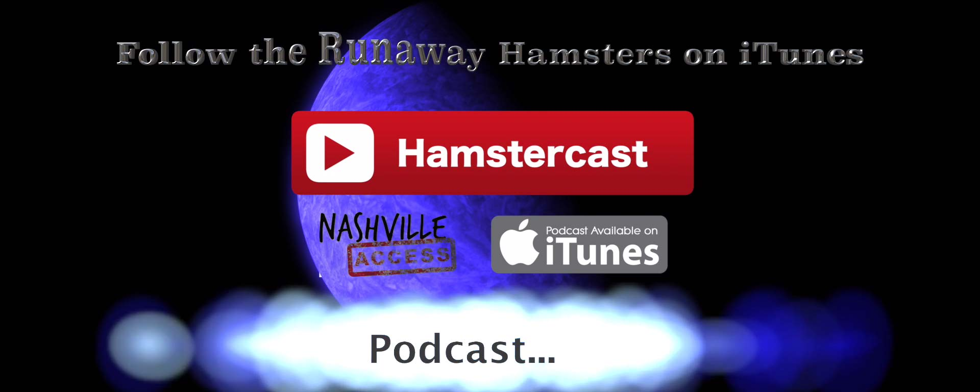 The Runaway Hamsters' Podcast - Hamstercast